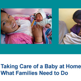 Taking care of a baby at home after birth: What families need to do