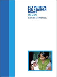 City Initiative for Newborn Health - Mumbai - Overview and Protocol
